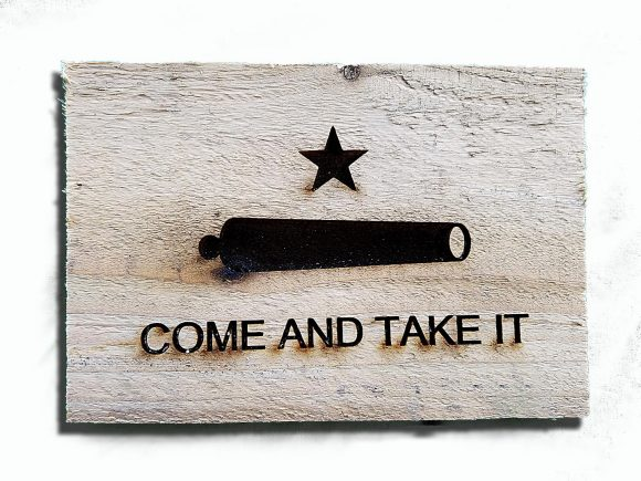 Canon Flag, Come and Take It engraving. Weathered Wood One of a kind ...
