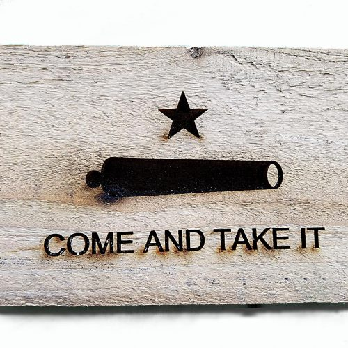 Canon Flag, Come and Take It engraving. Weathered Wood One of a kind ,vintage, art, distressed, weathered, recycled, gun, Texas